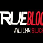 "True Blood 5° temporada, Teaser:""Don´t Cry, It's Back"""
